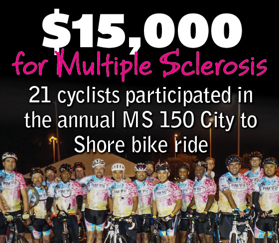 21 cyclists participated in the annual MS 150 City to Shore bike ride and raised $15,000 for Multiple Sclerosis